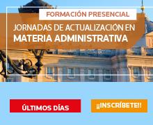 JORNADAS ACTUALIZACIÓN MATERIA ADMINISTRATIVAS ULTIMOS DÍAS